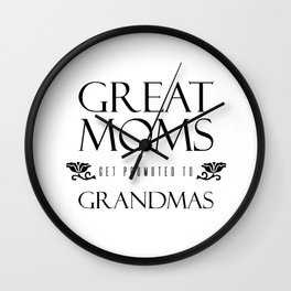 Great Moms Get Promoted to Grandmas Mother's Day Wall Clock