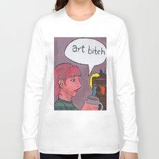 Art Bitch Long Sleeve T-shirt