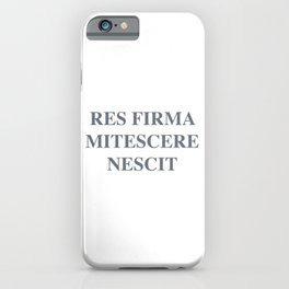 latim quote, a firm resolve does not know how to weaken, res firma mitescere nescit iPhone Case