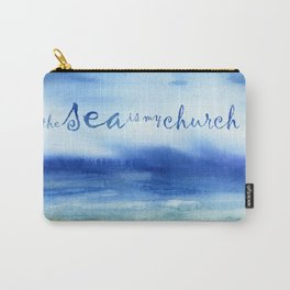 The Sea Is My Church (text) Carry-All Pouch