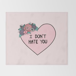 I Don't Hate You Throw Blanket