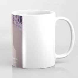 It's time to... Coffee Mug