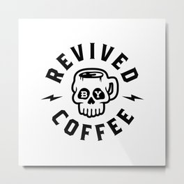 Revived By Coffee v2 Metal Print
