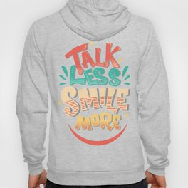 Talk Less Smile More - Hamilton Hoody