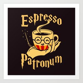 Espresso Patronum Art Print