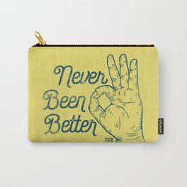 Never Been Better Carry-All Pouch