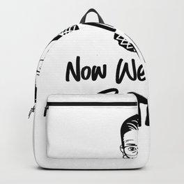 Ruth Bader Ginsberg RBG Now We Must be Backpack