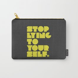 Stop Lying To Yourself Carry-All Pouch