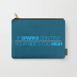 If sparks don't fly, your ride's too high v4 HQvector Carry-All Pouch