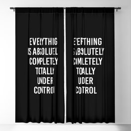 everything is absolutely completely totally under control Blackout Curtain