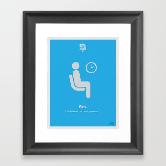 Be Right Back Framed Art Print