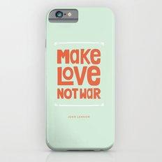 Make Love, Not War iPhone 6 Slim Case