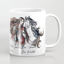 Be wild, be free, follow your dream Coffee Mug
