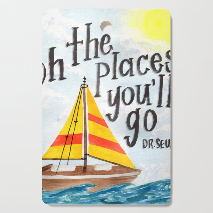 Oh the Places You'll Go - Dr. Seuss Cutting Board