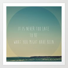 It is never too late  Art Print