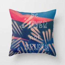 BALNAS: Be A Liver Not A Spleen Throw Pillow