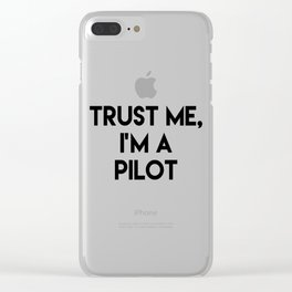 Trust me I'm a pilot Clear iPhone Case
