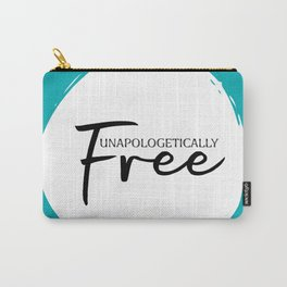 Unapologetically Free Carry-All Pouch