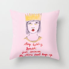 Stop holding back Throw Pillow