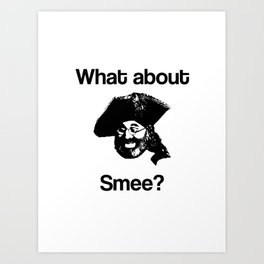 What about Smee?! Art Print