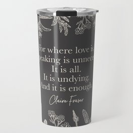 For where love is... Claire Fraser. Travel Mug