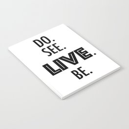 Do See Live Be - Text Only Notebook