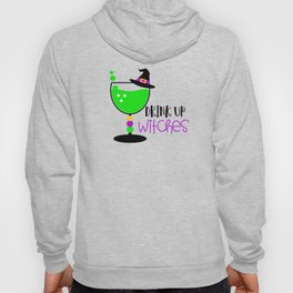 Drink Up Witches Hoody