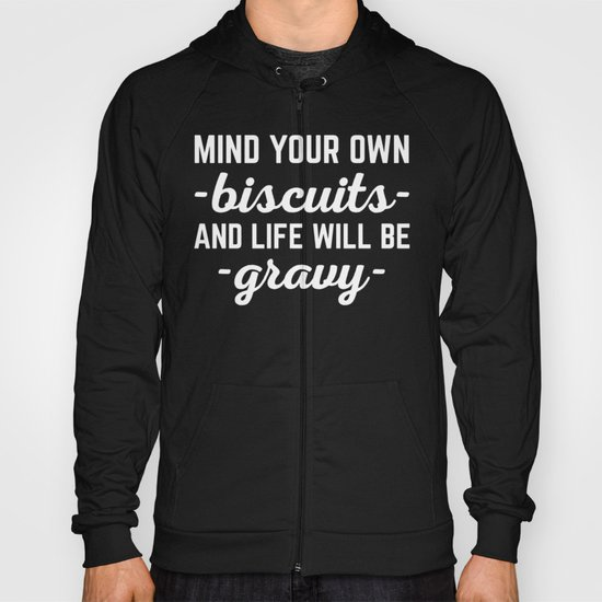 Life Will Be Gravy Funny Quote Hoody