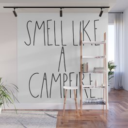 Smell Like a Campfire Wall Mural
