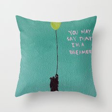 You May Say That I'm a Dreamer Bear Throw Pillow