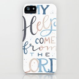 My Help Comes from the Lord iPhone Case