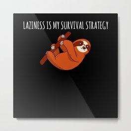 Sloth Sleeping Is My Survival Strategy Metal Print
