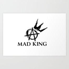 MaD King  Art Print