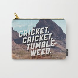 Cricket, cricket, tumbleweed. Carry-All Pouch