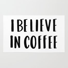 I believe in coffee - typography Rug