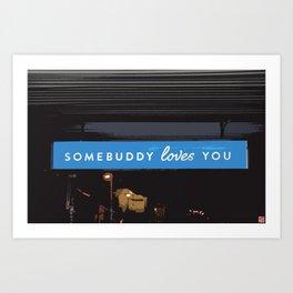 Somebuddy Loves You Art Print
