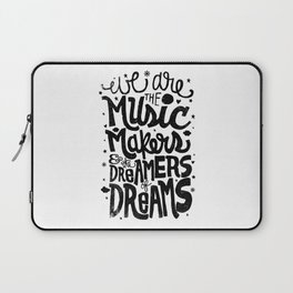WE ARE THE MUSIC MAKERS... Laptop Sleeve