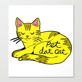 Pet Dat Cat Canvas Print