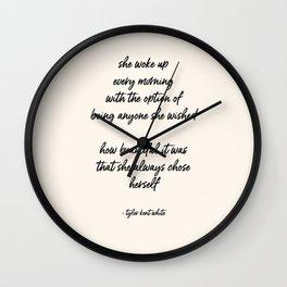 she always chose herself Wall Clock