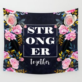 STRONGER TOGETHER Wall Tapestry