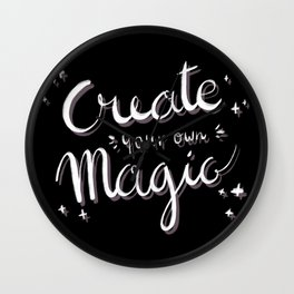Create Your Own Magic Quote - White Wall Clock