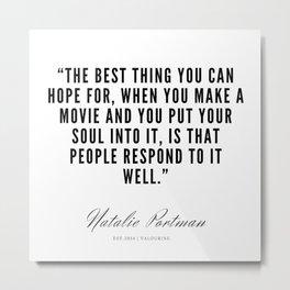 2   | Natalie Portman Quotes | 190721 Metal Print