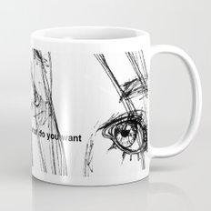 WHAT DO YOU WANT Mug