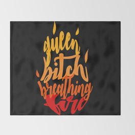 TOG - Fire Breathing Bitch Queen Throw Blanket