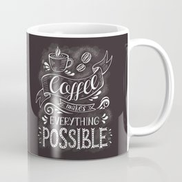 Coffee makes everything possible - lovely coffee humor typography illustration Coffee Mug