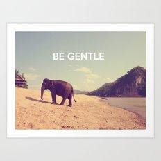 Be Gentle Art Print