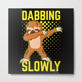 Sloth Lazy Relaxes Slowly Dab Dabbing Metal Print