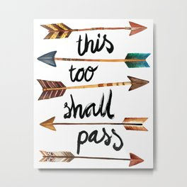 This Too Shall Pass Zen Quote Art with Arrows Metal Print