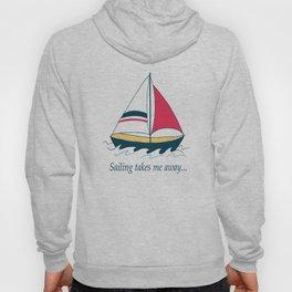 Sailing Takes Me Away... Hoody