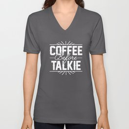 Coffee Before Talkie - Funny Hilarious Coffee T-Shirts Unisex V-Neck